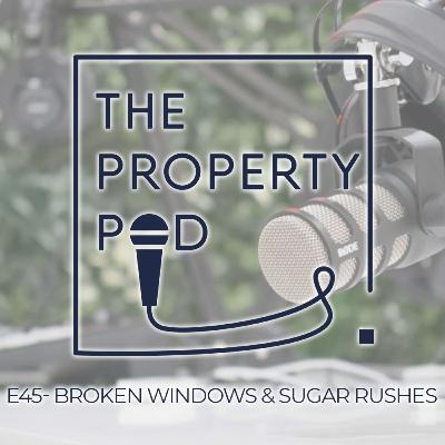Broken Windows & Sugar Rushes