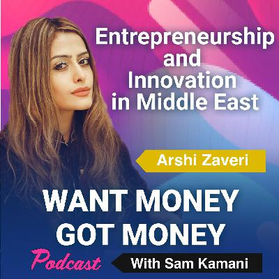 32: Entrepreneurship and Innovation in Middle East with Arshi Zaveri