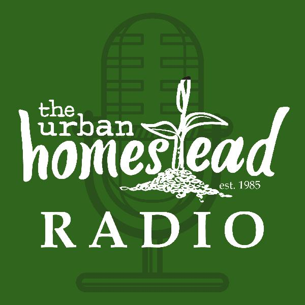 Urban Homestead Radio Episode 54: April Showers & Flowers