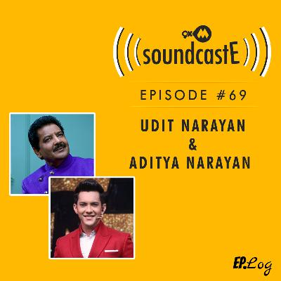 Ep.69: 9XM SoundcastE ft. Udit Narayan and Aditya Narayan