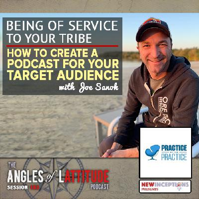 Joe Sanok – Being of Service to Your Audience – How to Create a Podcast for Your Target Audience (AoL 183)