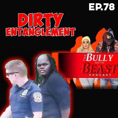 "Ep. 78 "" Dirty Entanglement"""