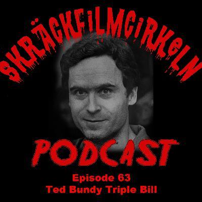 Episode 63 - Ted Bundy Triple Bill