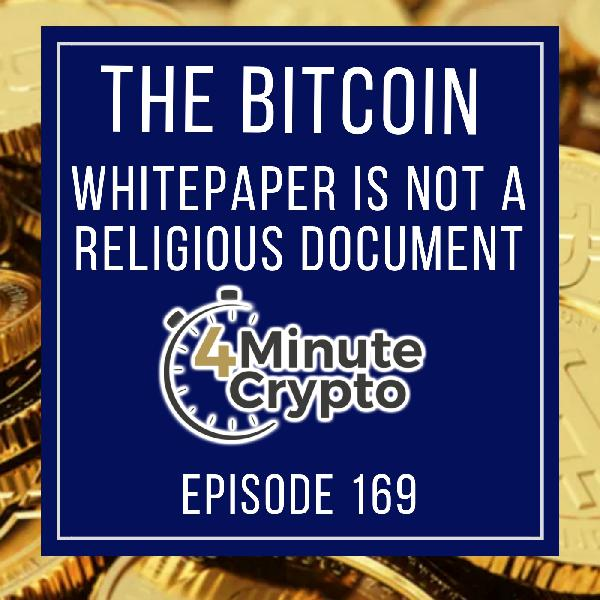Bitcoin's White Paper Is Not a Bible