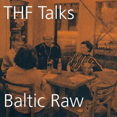 THF Talks #Spezial Baltic Raw