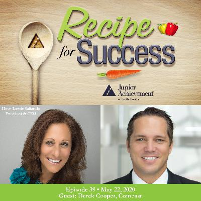Recipe for Success with Guest Derek Cooper, Comcast