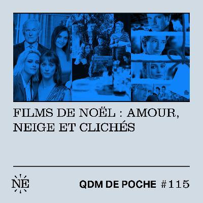 #115 - QDM de Poche - Films de Noël : amour, neige et clichés