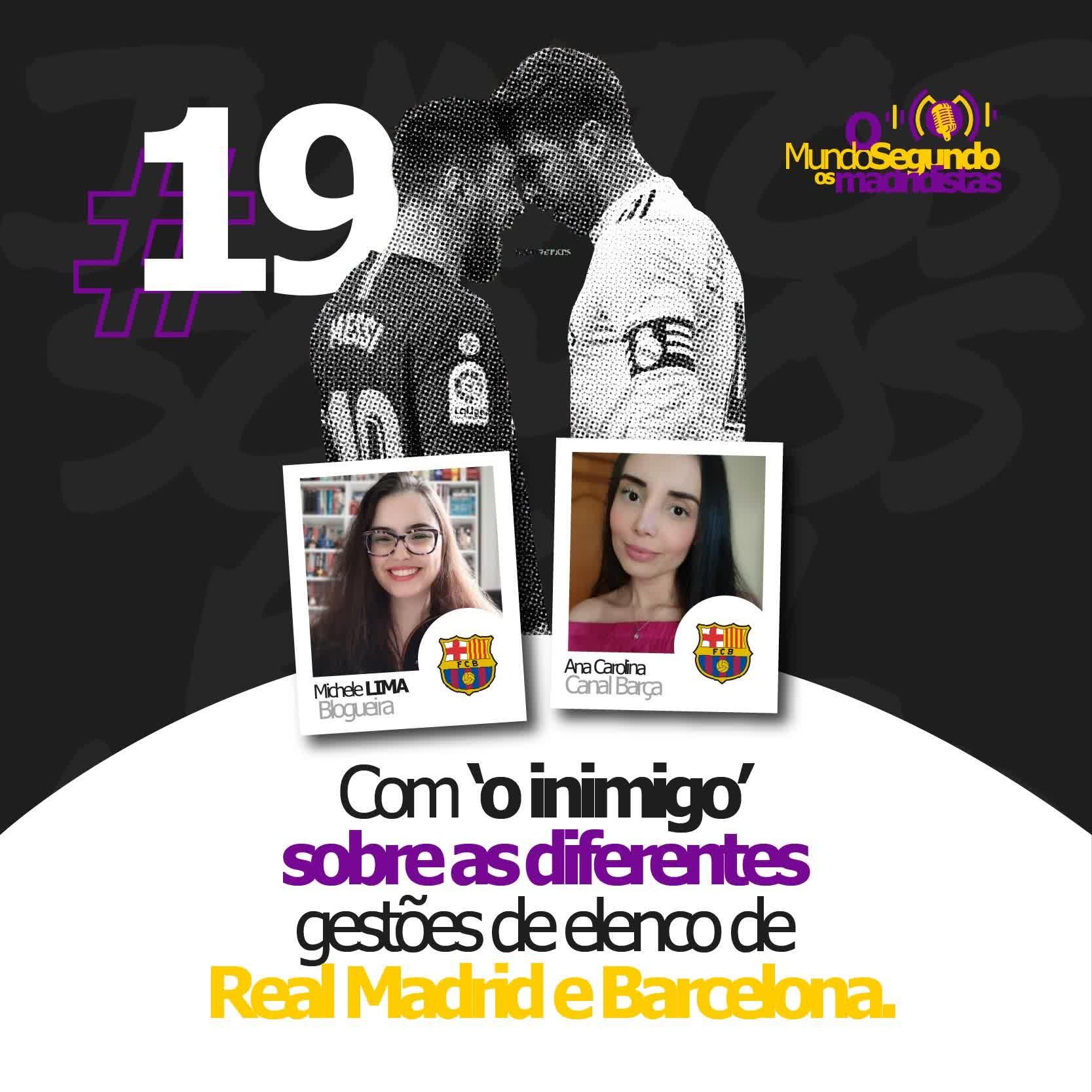 Ep. 19 - Sobre as gestões de elenco de Real Madrid e Barcelona