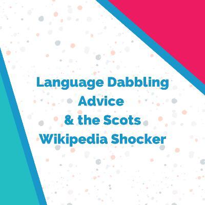 Language Dabbling Advice, the Scots Wikipedia Shocker..and Adele's 🇯🇲  Bikini