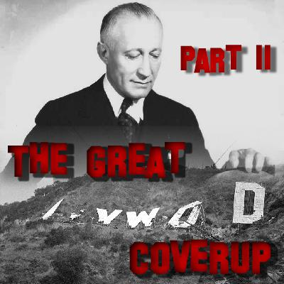 The Great Hollywood Coverup Part II: Dames, Drug Dealers, and Dragoonery