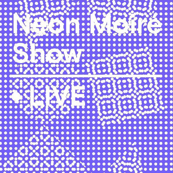 Neon Moiré Show Live Announcement