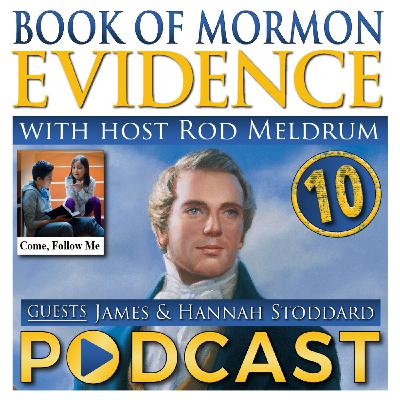 10 Come Follow Me (2 Nephi 31-33) Book of Mormon Evidence - James & Hannah Stoddard