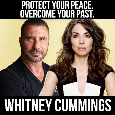 Protect Your Peace. Overcome Your Past. - W/ Whitney Cummings