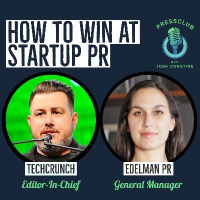 How To Win At Startup PR with TechCrunch Editor-In-Chief Matthew Panzarino & Edelman PR's Margot Edelman