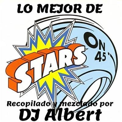 LO MEJOR DE STARS ON 45 Recopilado y mezclado por DJ Albert