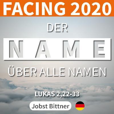 PREDIGT - FACING 2020 - 4/4 | Der Name über alle Namen [Lukas 2,22-33]