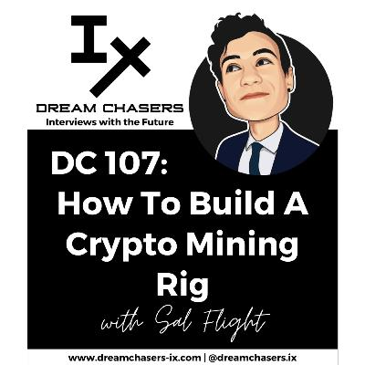 DC107: Salvatore Flight - How To Build A Crypto Mining Rig