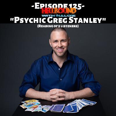 """""""Psychic Greg Stanley"""""""