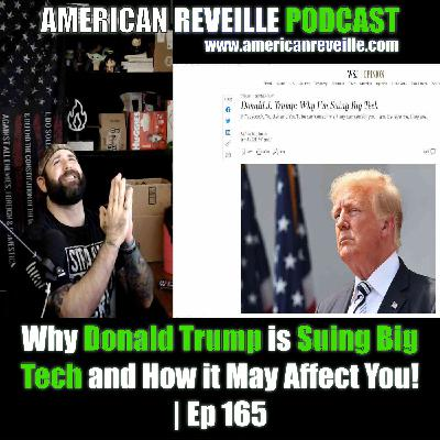 Why Donald Trump is Suing Big Tech and How it May Affect You! | Ep 165