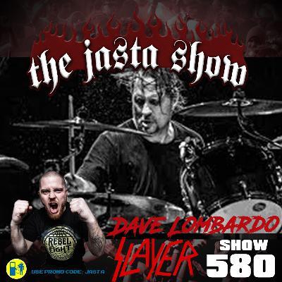 Show #580 - Dave Lombardo (Slayer)