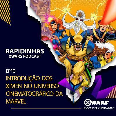 XWARS RAPIDINHAS #10 Introdução dos X-men no universo cinematográfico da Marvel