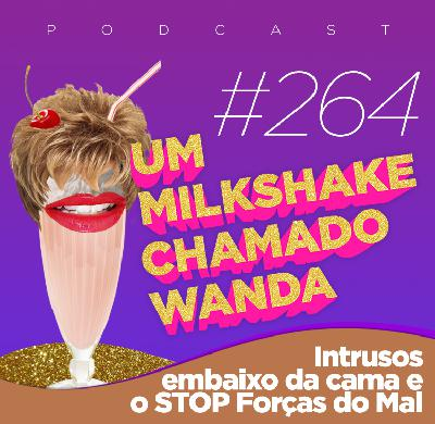 #264 - Intrusos embaixo da cama e o STOP Forças do Mal (feat. Leila Germano)