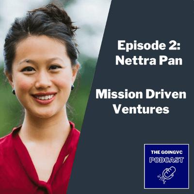 Episode 2 - Exploring Mission-Driven Ventures with Nettra Pan