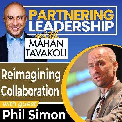 Reimagining Collaboration with Phil Simon | Thoughtleader