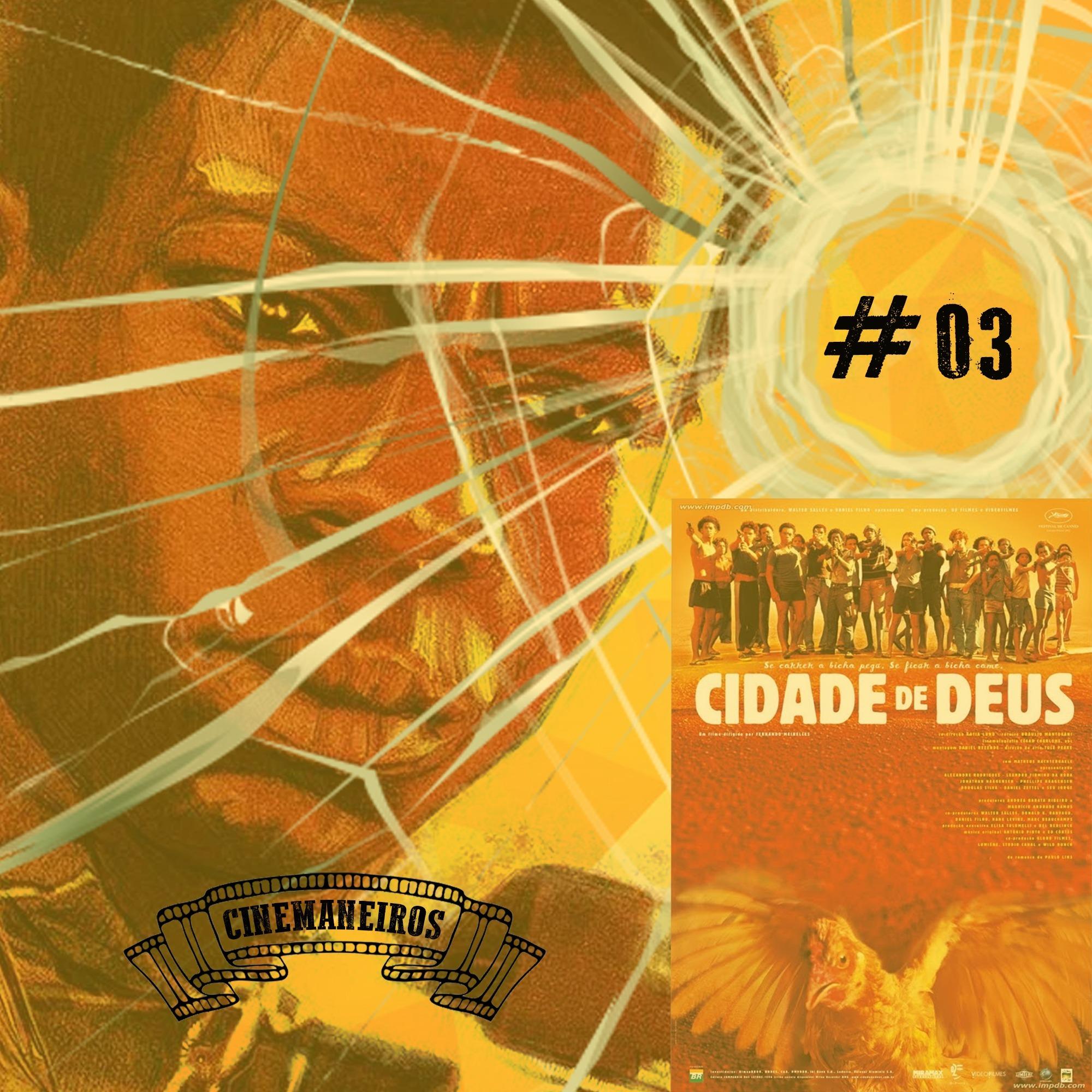 Cinemaneiros #03 Cidade de Deus