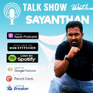 Talk Show with Sayanthan