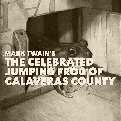 The Celebrated Jumping Frog of Calaveras County by Mark Twain