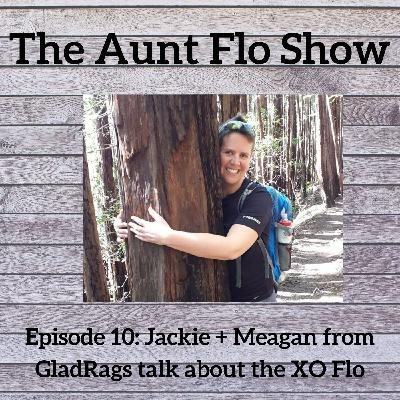 Episode 10: Meagan from GladRags Talks about the XO Flo