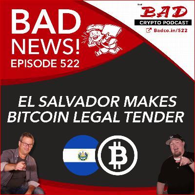 El Salvador Makes Bitcoin Legal Tender - Bad News For Wednesday, June 9th