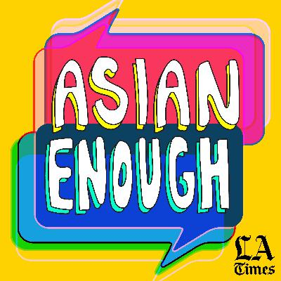 Asian Enough introduces: It's Been a Minute with Sam Sanders and Guest Hasan Minhaj