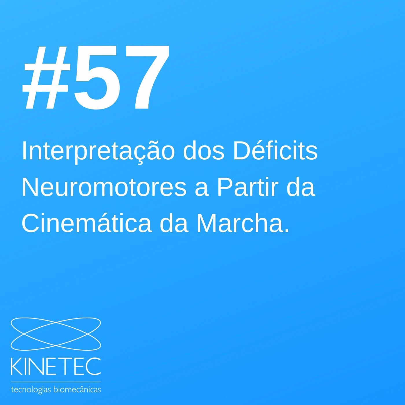 #57 Interpretação dos déficits neuromotores a partir da cinemática da marcha.