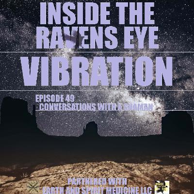 Vibration - Episode 49 - Conversations with a Shaman