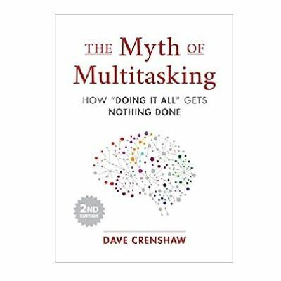 Podcast 835: The Myth of Multitasking - How Doing It All Gets Nothing Done with Dave Crenshaw