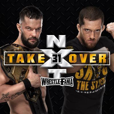WrestleFania 81: NXT Takeover 31