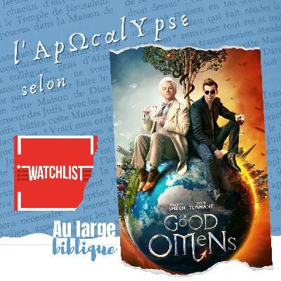 #227 Good Omens : bons présages apocalytiques (Zu, Grandpoil / Watchlist)