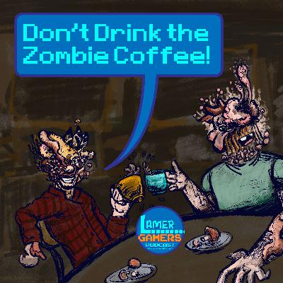 Don't Drink the Zombie Coffee!