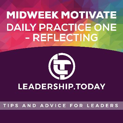 Midweek Motivate - Daily Practice One - Reflecting