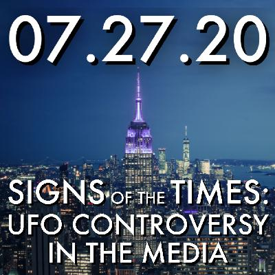 Signs of the Times: The UFO Controversy in the Media   MHP 07.27.20.