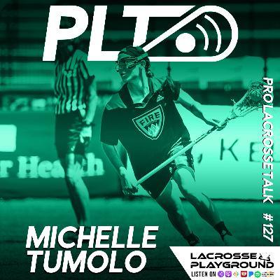 Michelle Tumolo: Growing Women's Lacrosse and Helping to Build the Athletes Unlimited Lacrosse League (Pro Lacrosse Talk Podcast #127)