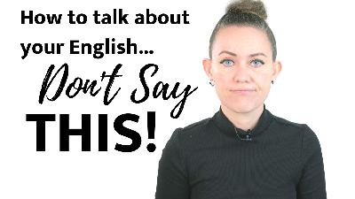 How to Describe Your English Speaking Skills (Don't Say THIS)