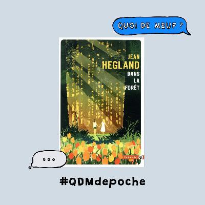 """#92 - QDM de Poche - Le livre """"Dans la forêt"""" de Jean Hegland"""