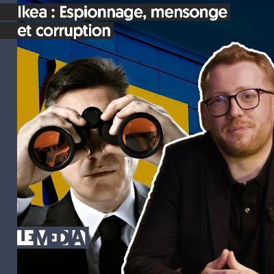 Secret d'instruction | Ikea : Espionnage, mensonge et corruption