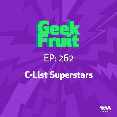 Ep. 262: C-List Superstars