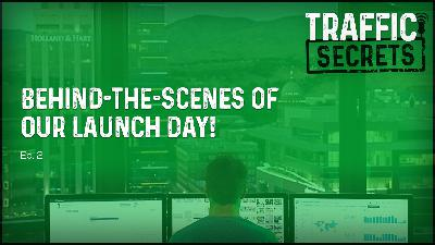 Ep 02 - Behind-The-Scenes Of Our LAUNCH DAY!