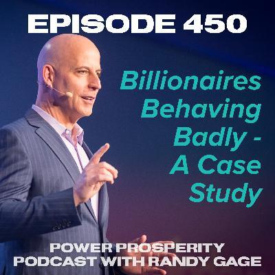 Episode 450: Billionaires Behaving Badly - A Case Study
