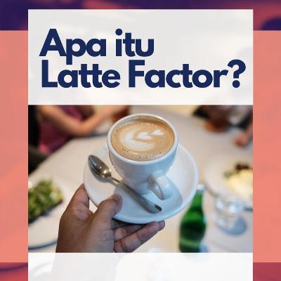 Apa itu Latte Factor?